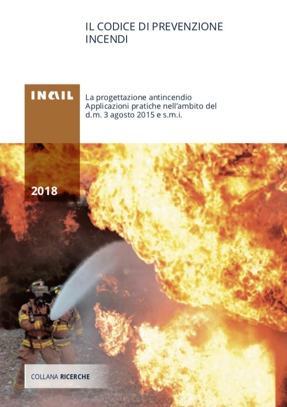 INAIL: la progettazione antincendio Applicazioni pratiche nell'ambito del d.m. 3 agosto 2015 e s.m.i.